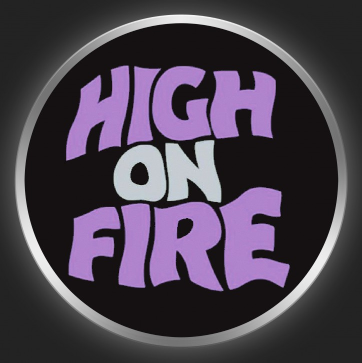 HIGH ON FIRE - Reality Masters Button