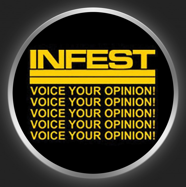 INFEST - Voice Your Opinion Button