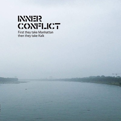 INNER CONFLICT - First They Take Manhattan Then They Take Kalk 12""