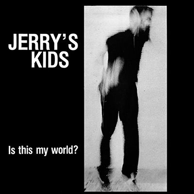 JERRY´S KIDS - Is This My World ? LP
