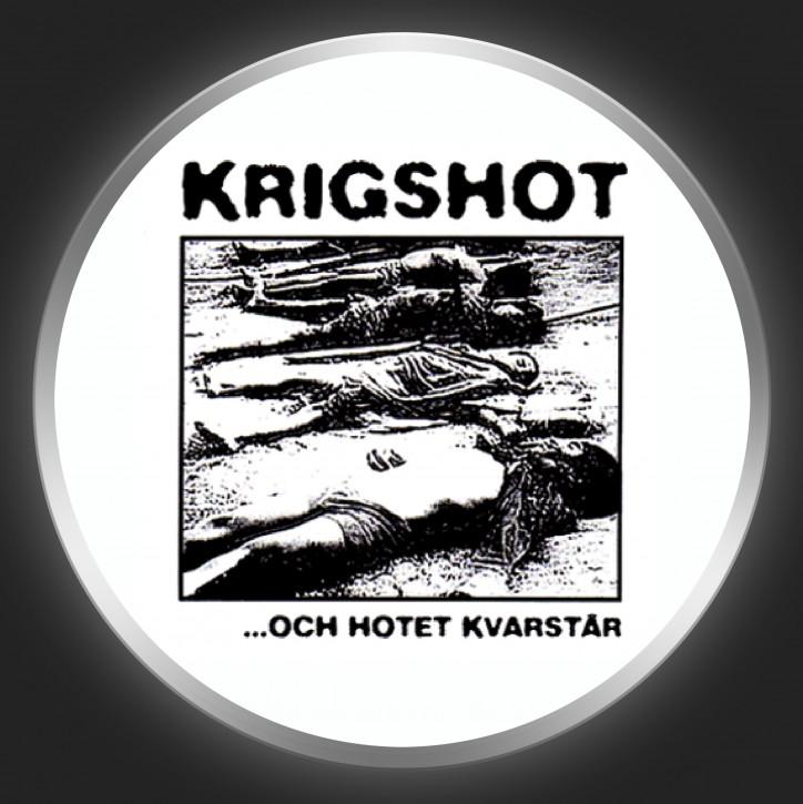 KRIGSHOT - ... Och Hotet Kvarstär Button