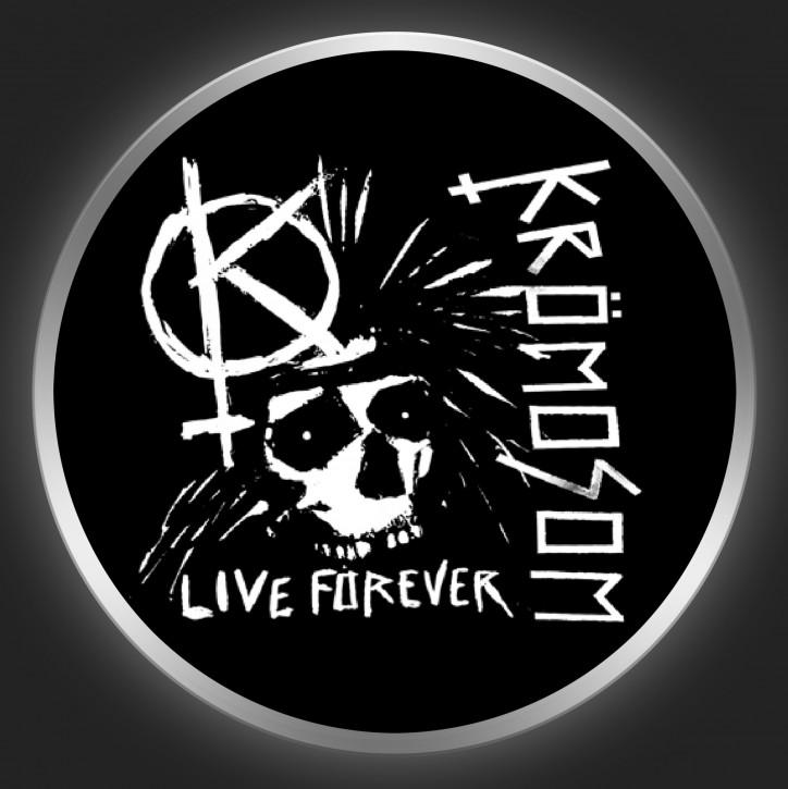 KRÖMOSOM - Live Forever Button