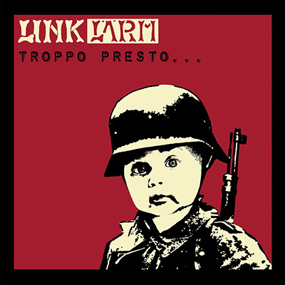 LINK LÄRM - Troppo Presto … O Troppo Tardi LP