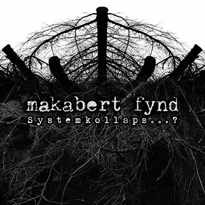 MAKABERT FYND - Systemkollaps ... ? LP