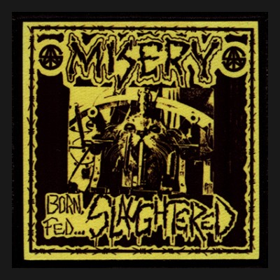 MISERY - Born, Fed ... Slaughtered Patch