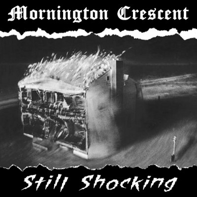 MORNINGTON CRESCENT - Still Shocking LP