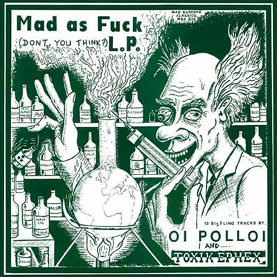 OI POLLOI / TOXIC EPHEX - Mad As Fuck Split LP (Green)