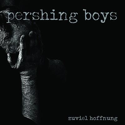 PERSHING BOYS - Zuviel Hoffnung LP