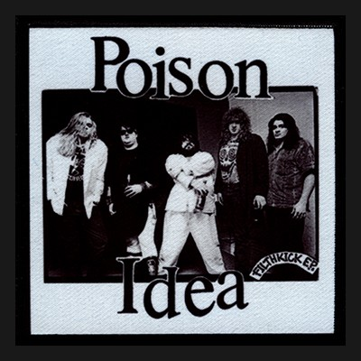 POISON IDEA - Filthkick Patch