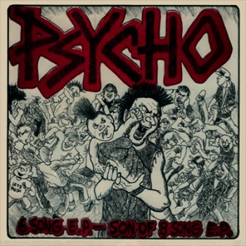PSYCHO - 6 Song E.P. - Son Of 8 Song E.P.