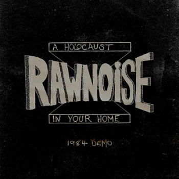 RAW NOISE - A Holocaust In Your Home 1984 Demo LP (Black)