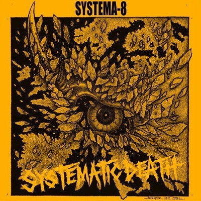 SYSTEMATIC DEATH - Systema Eight EP