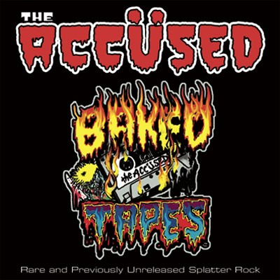 THE ACCÜSED - Baked Tapes: Rare And Previously Unreleased Splatter Rock LP
