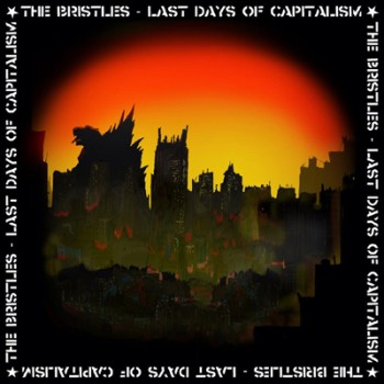 THE BRISTLES - Last Days Of Capitalism LP (Red)