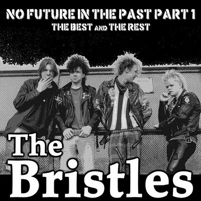 THE BRISTLES - No Future In The Past Part 1: The Best And The Rest LP