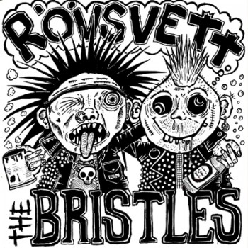 "THE BRISTLES / RÖVSVETT - Split 7"" (Green With Red Stains)"