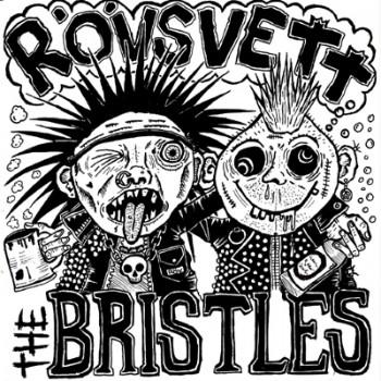 """THE BRISTLES / RÖVSVETT - Split 7"""" (TO BE OUT IN FEBRUARY 2018)"""