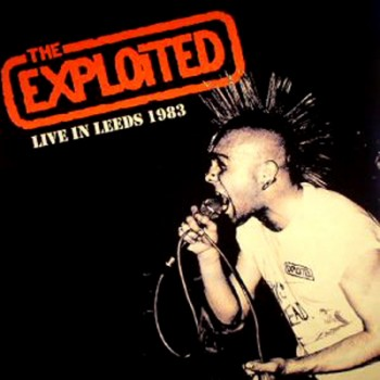 THE EXPLOITED - Live In Leeds 1983 LP