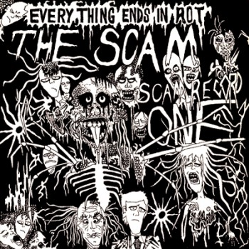 THE SCAM - Everything Ends In Rot EP