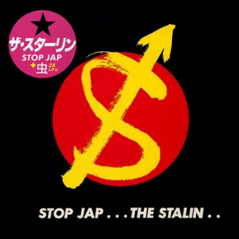 THE STALIN - Stop Jap ... The Stalin 2 x LP