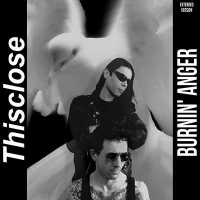 THISCLOSE - Burnin´ Anger EP