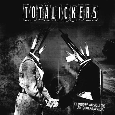 TOTÄLICKERS - El Poder Absoluto Aniquila La Vida LP