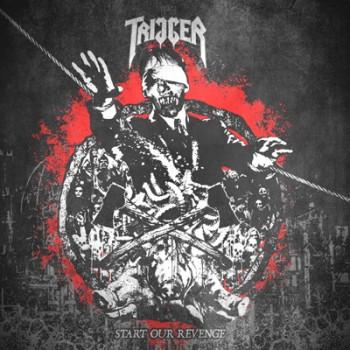 TRIGGER - Start Our Revenge LP
