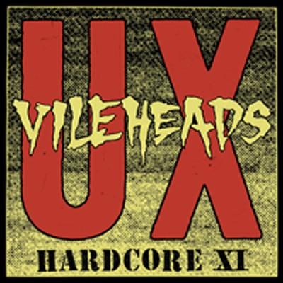 UX VILEHEADS - Hardcore XI LP