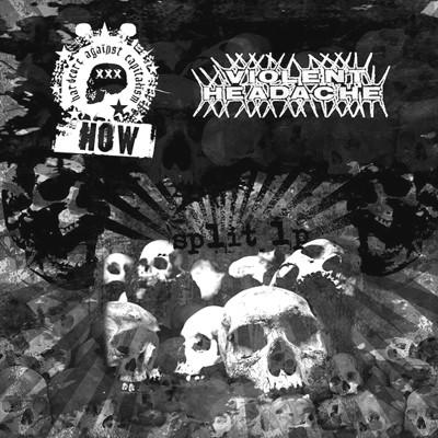 VIOLENT HEADACHE / HOW - Split LP