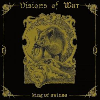 VISIONS OF WAR - King Of Swines LP