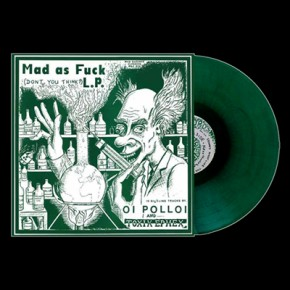 OI POLLOI / TOXIC EPHEX - Mad As Fuck Split LP (Green)