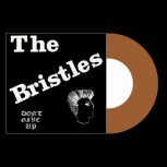 THE BRISTLES - Don´t Give Up EP (Bronze)