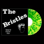 THE BRISTLES - Don´t Give Up EP (Piss Yellow / Kelly Green Splatter)